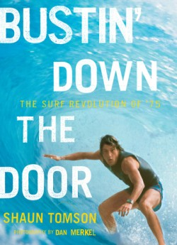Bustin' Down the Door The Surf Revolution of '75