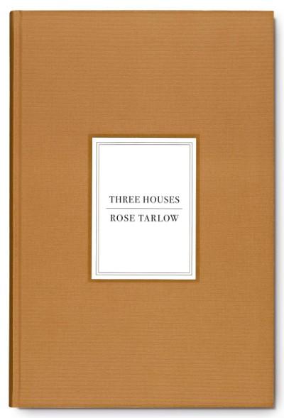 Rose Tarlow Three Houses