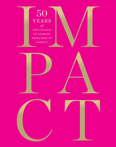 IMPACT 50 Years of the CFDA