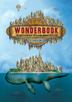 Wonderbook The Illustrated Guide to Creating Imaginative Fiction