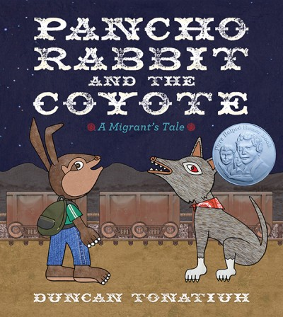 Pancho Rabbit and the Coyote A Migrant's Tale
