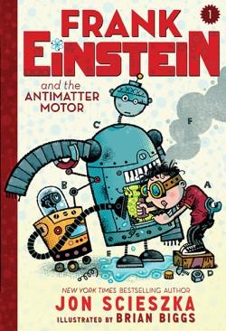 Frank Einstein and the Antimatter Motor (Frank Einstein series #1) Book One