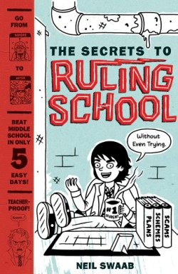 Secrets to Ruling School (Without Even Trying) (Secrets to Ruling School #1)