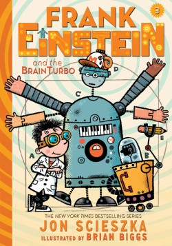 Frank Einstein and the BrainTurbo (Frank Einstein series #3) Book Three