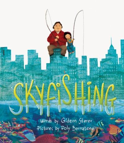 Skyfishing (A Grand Tale with Grandpa)