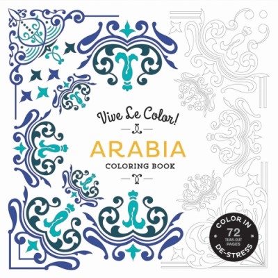 Vive Le Color! Arabia (Adult Coloring Book) Color In; De-stress (72 Tear-out Pages)
