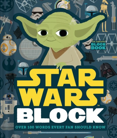 Star Wars Block (An Abrams Block Book) Over 100 Words Every Fan Should Know