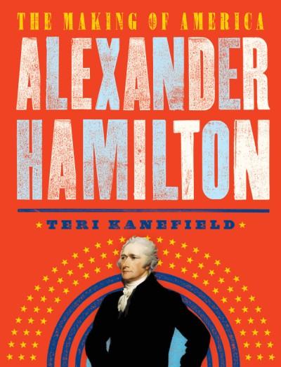 Alexander Hamilton The Making of America #1