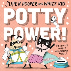 Super Pooper and Whizz Kid Potty Power!