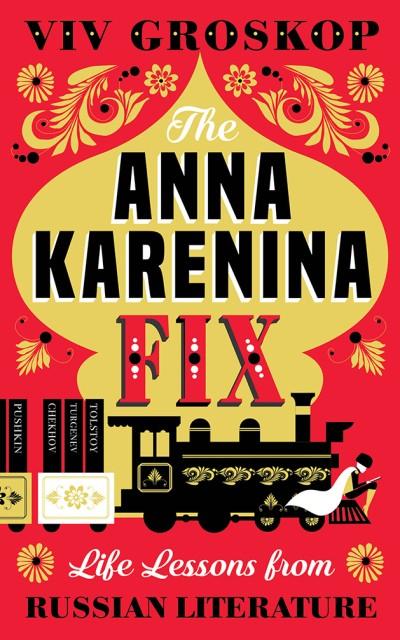 Anna Karenina Fix Life Lessons from Russian Literature