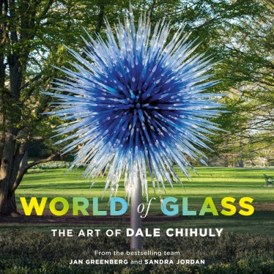 World of Glass The Art of Dale Chihuly