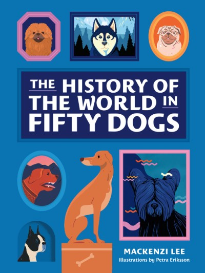 History of the World in Fifty Dogs