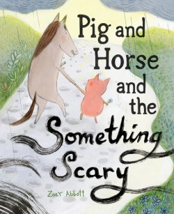 Pig and Horse and the Something Scary