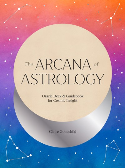 Arcana of Astrology Boxed Set Oracle Deck and Guidebook for Cosmic Insight
