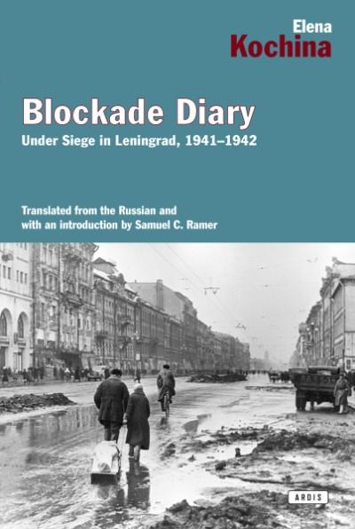 Blockade Diary Under Siege in Leningrad, 1941-1942