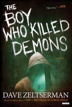Boy Who Killed Demons A Novel