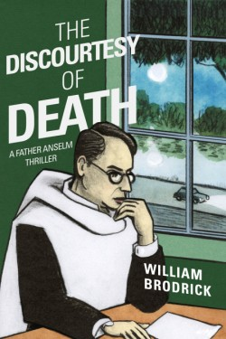 Discourtesy of Death A Father Anselm Novel