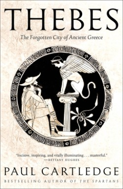 Thebes The Forgotten City of Ancient Greece