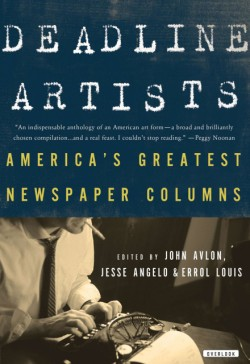 Deadline Artists America's Greatest Newspaper Columns