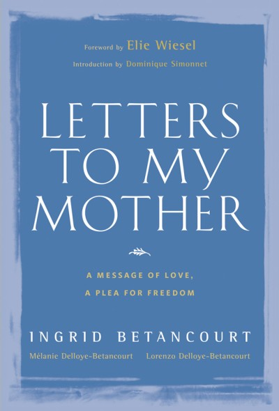 Letters to My Mother A Message of Love, A Plea for Freedom