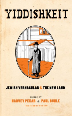 Yiddishkeit Jewish Vernacular and the New Land