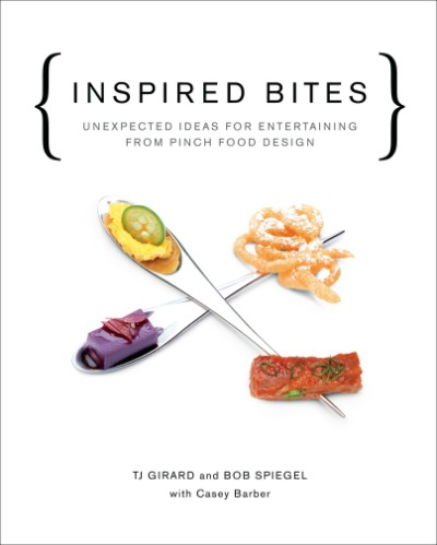 Inspired Bites Unexpected Ideas for Entertaining from Pinch Food Design