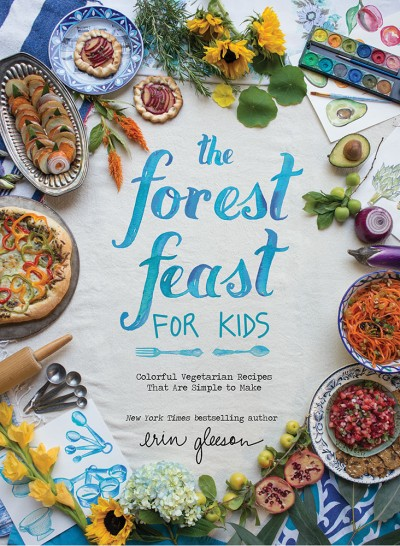 Forest Feast for Kids Colorful Vegetarian Recipes That Are Simple to Make