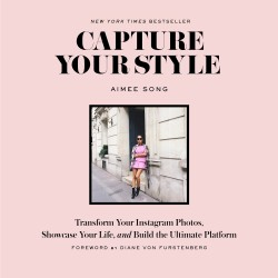 Capture Your Style Transform Your Instagram Photos, Showcase Your Life, and Build the Ultimate Platform
