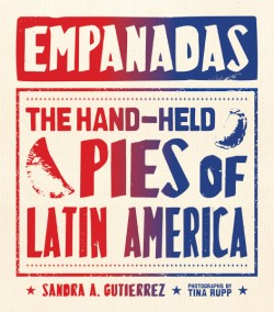 Empanadas The Hand-Held Pies of Latin America