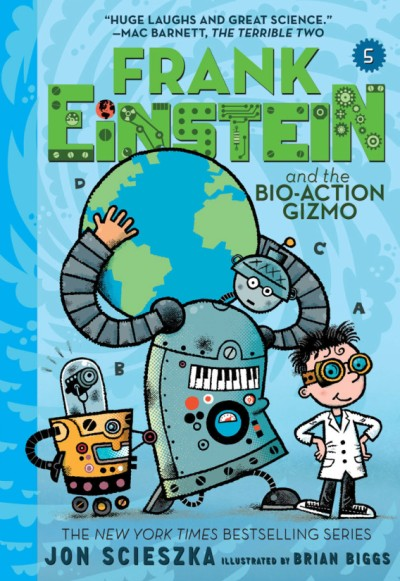 Frank Einstein and the Bio-Action Gizmo (Frank Einstein Series #5) Book Five