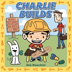 Charlie Builds Bridges, Skyscrapers, Doghouses, and More!