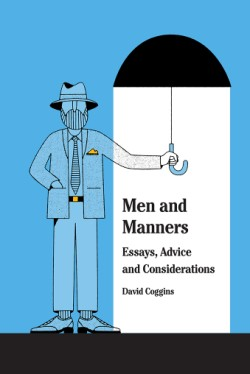 Men and Manners Essays, Advice and Considerations
