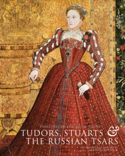 Treasures of the Royal Courts: Tudors, Stuarts and Russian Tsars