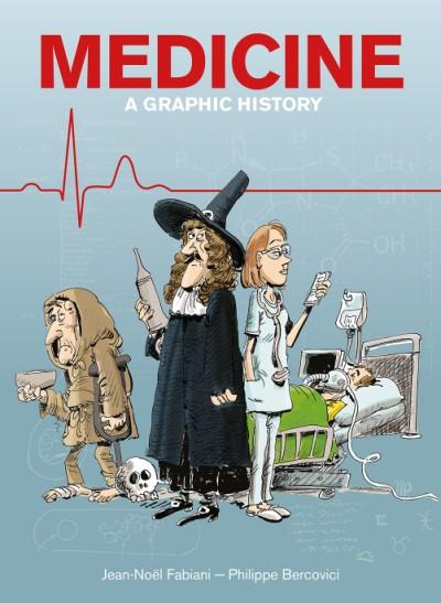 Medicine A Graphic History