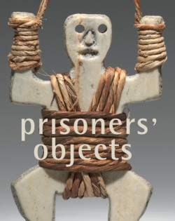 Prisoners' Objects Collection of the International Red Cross and Red Crescent Museum