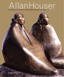 Allan Houser An American Master - Chiricahua Apache 1914-1994