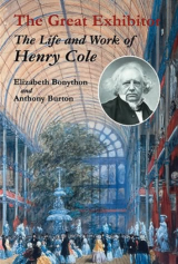 Great Exhibitor The Life and Work of Henry Cole