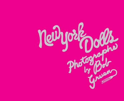 New York Dolls Photographs by Bob Gruen