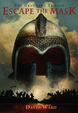 Escape the Mask The Grassland Trilogy: Book One