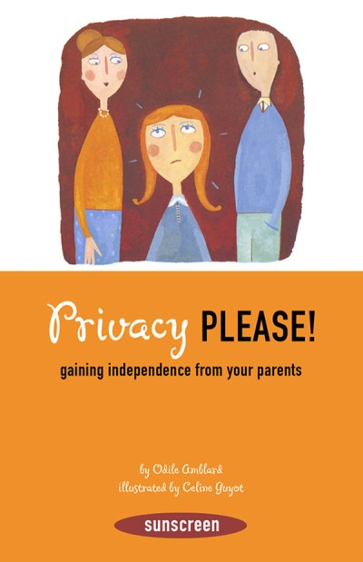 Privacy, Please! Gaining Independence from Your Parents