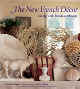 New French Décor Living with Timeless Objects