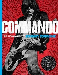 Commando The Autobiography of Johnny Ramone
