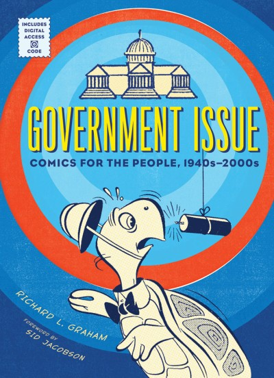 Government Issue Comics for the People, 1940s-2000s