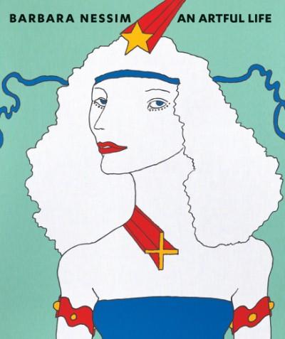 Barbara Nessim An Artful Life