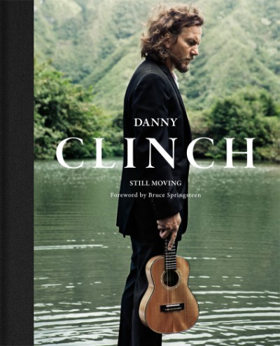 Danny Clinch Still Moving