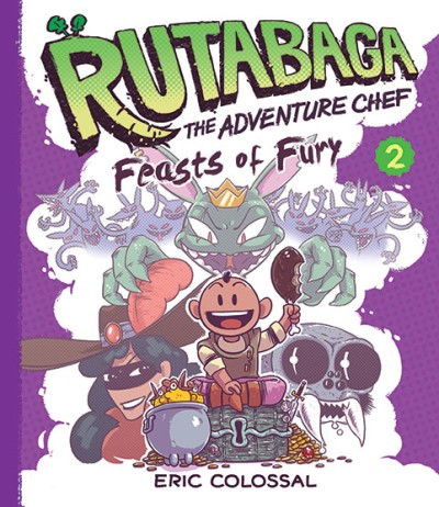 Rutabaga the Adventure Chef Book 2: Feasts of Fury