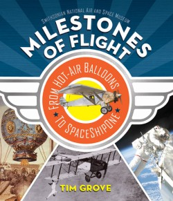 Milestones of Flight From Hot-Air Balloons to SpaceShipOne