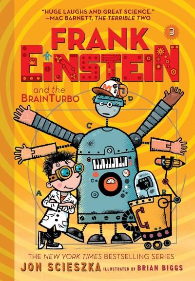 Frank Einstein and the BrainTurbo (Frank Einstein series #3) Book Three
