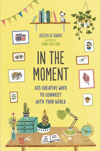 In the Moment (Guided Journal) 365 Creative Ways to Connect with Your World
