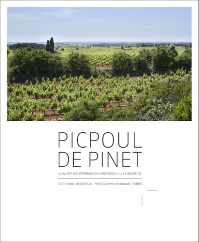 Picpoul de Pinet The White Mediterranean Vineyards of the Languedoc